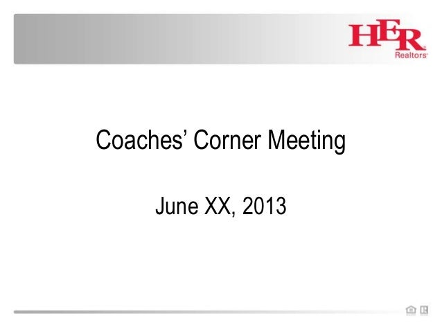 Coaches' Corner MeetingJune XX, 2013