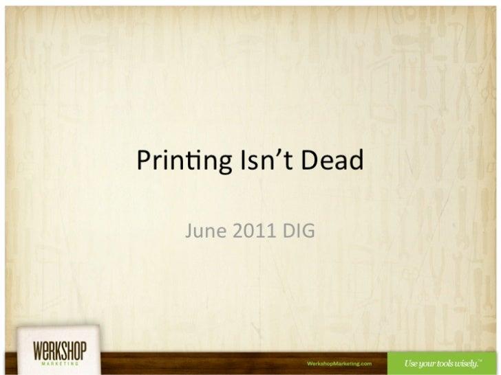Print Marketing Isn't Dead