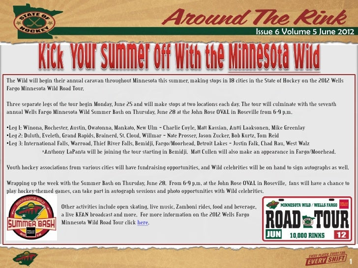 Issue 6 Volume 5 June 2012The Wild will begin their annual caravan throughout Minnesota this summer, making stops in 18 ci...
