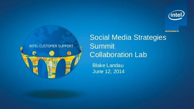 Social Media Strategies Summit Collaboration Lab Blake Landau June 12, 2014