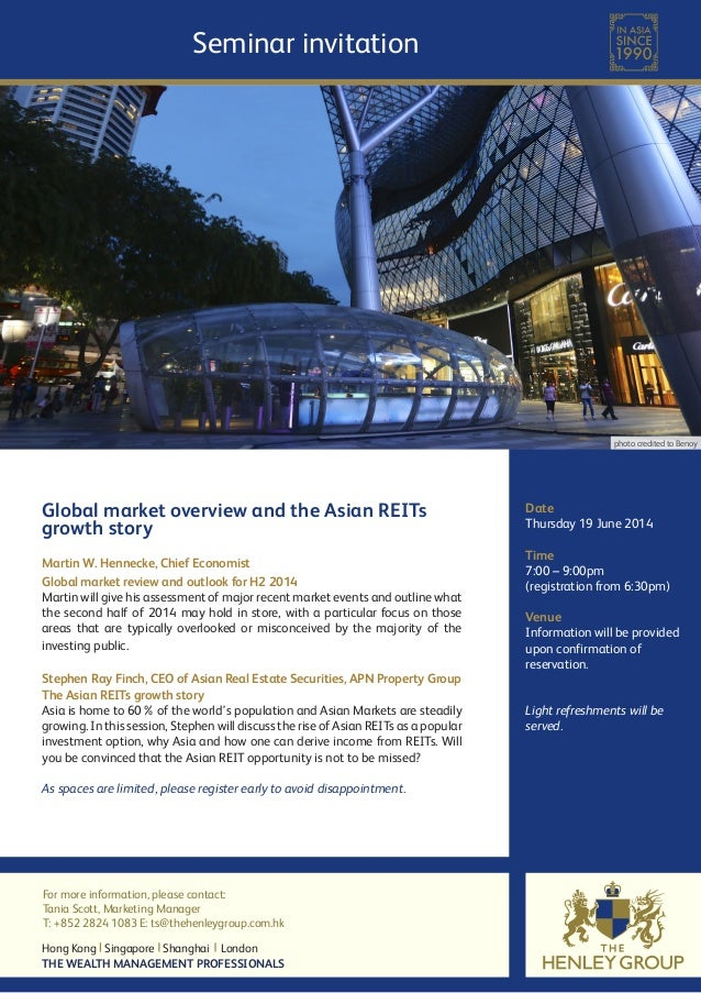 THE WEALTH MANAGEMENT PROFESSIONALS Hong Kong Singapore Shanghai London Global market overview and the Asian REITs growth ...