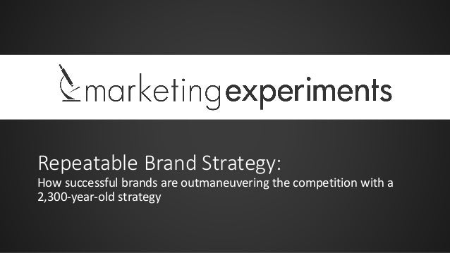 Repeatable Brand Strategy: How successful brands are outmaneuvering the competition with a 2,300-year-old strategy