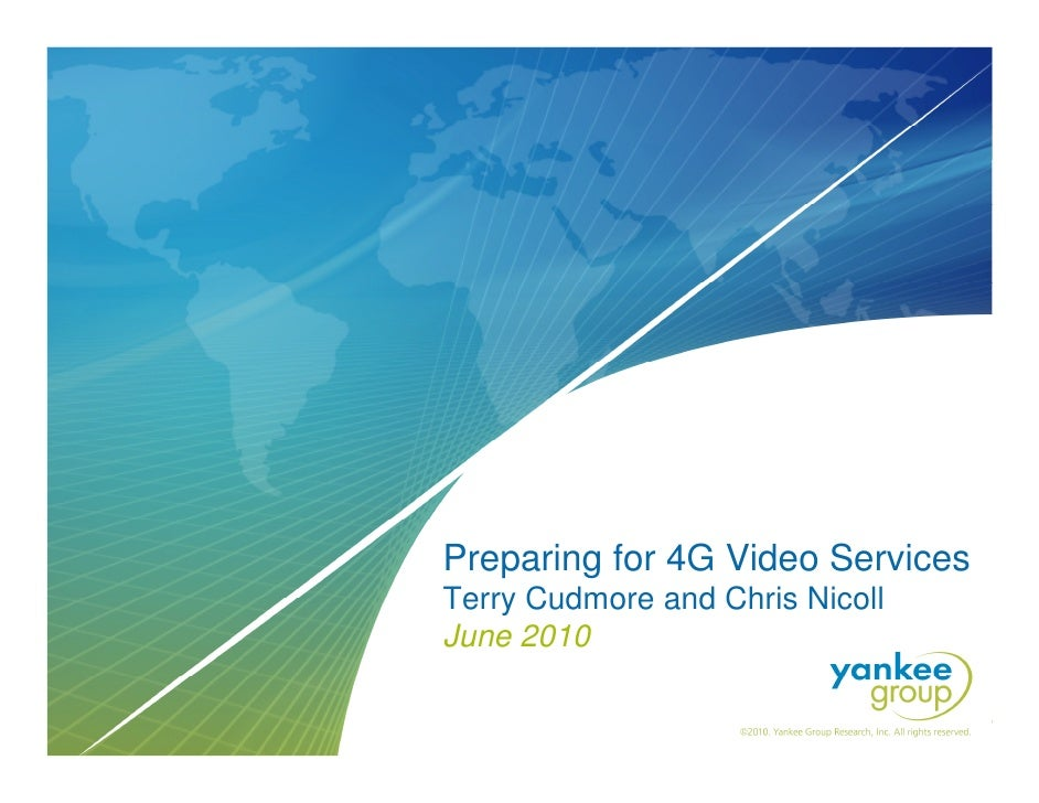Preparing for 4G Video Services                                                                      Terry Cudmore and Chr...