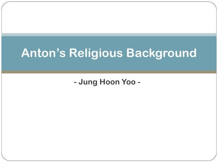 - Jung Hoon Yoo - Anton's Religious Background