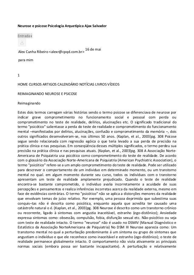 Neurose e psicose Psicologia Arquetípica Ajax Salvador Entradax Alex Cunha Ribeiro <alexr@cpqd.com.br> 16 de mai para mim ...