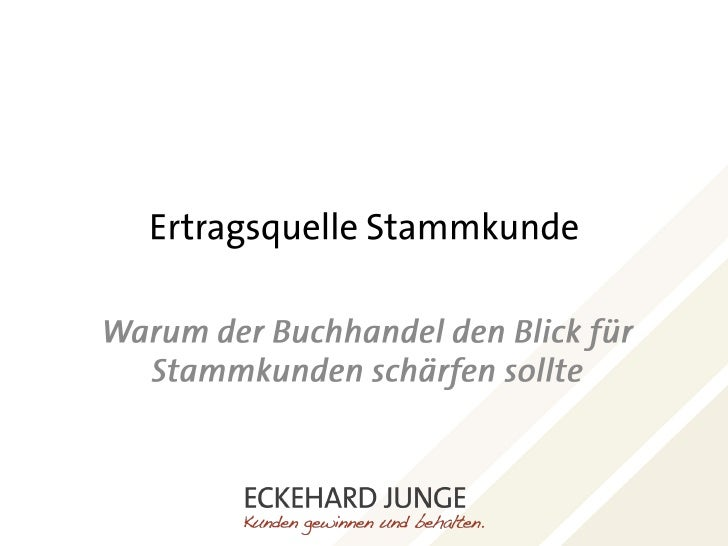 Eckehard Junge | Strategieberater für Kundenorientierung 06.10.2010                                                       ...