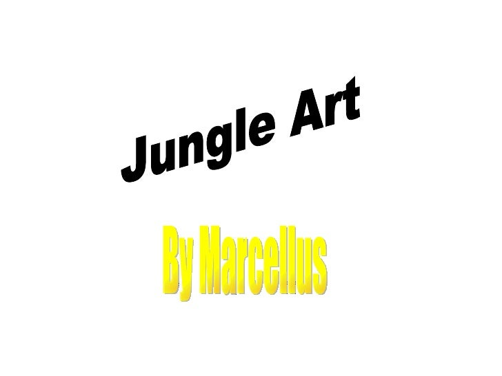 Jungle Art By Marcellus