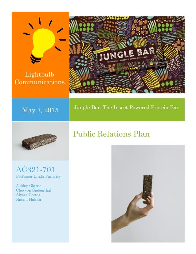 Lightbulb Communications Jungle Bar: The Insect Powered Protein Bar May 7, 2015 AC321-701 Professor Linda Finnerty Ashley ...