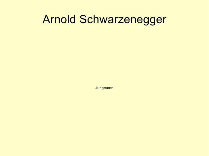Arnold Schwarzenegger Jungmann