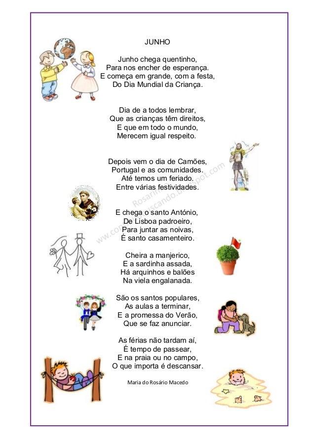 JUNHOJunho chega quentinho,Para nos encher de esperança.E começa em grande, com a festa,Do Dia Mundial da Criança.Dia de a...