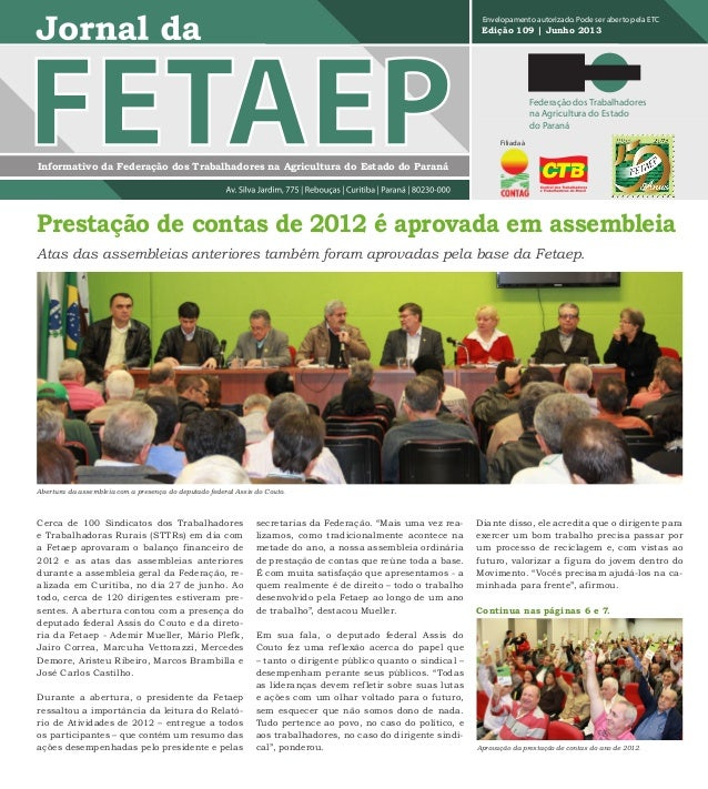 Informativo da Federação dos Trabalhadores na Agricultura do Estado do Paraná Edição 109 | Junho 2013 Envelopamento autori...