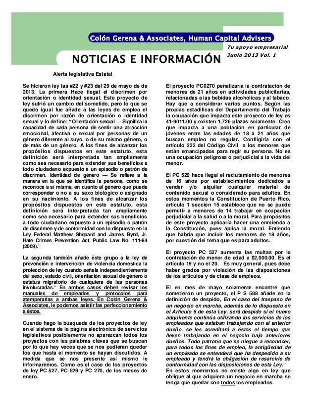 Alerta legislativa EstatalSe hicieron ley las #22 y #23 del 29 de mayo de de2013. La primera Hace ilegal el discrimen poro...