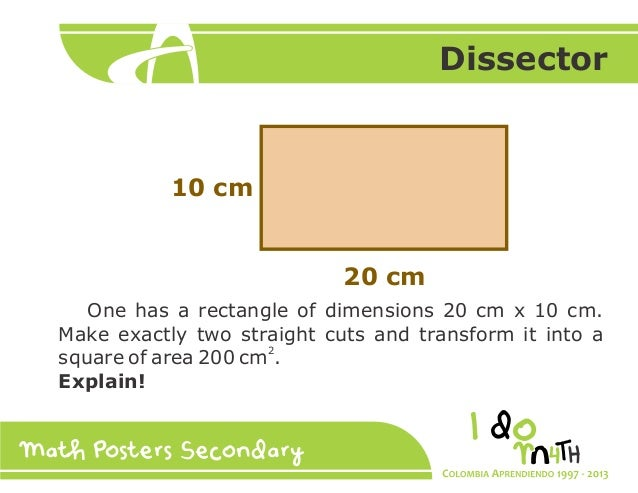 Dissector  10 cm  20 cm One has a rectangle of dimensions 20 cm x 10 cm. Make exactly two straight cuts and transform it i...