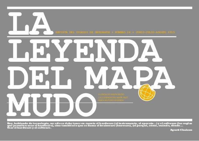 LA LEYENDA DEL MAPA MUDO REVISTA DEL COLEGIO DE GEÓGRAFOS + NÚMERO 26 + JUNIO-JULIO-AGOSTO 2015 A LENDA DO MAPA MUDO LA LL...