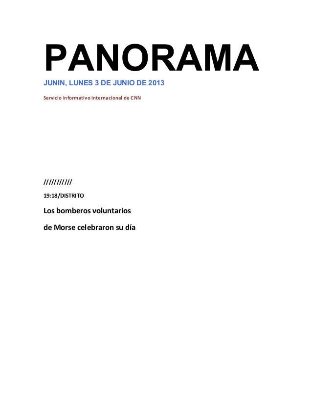 PANORAMAJUNIN, LUNES 3 DE JUNIO DE 2013 Servicio informativo internacional de CNN /////////// 19:18/DISTRITO Los bomberos ...