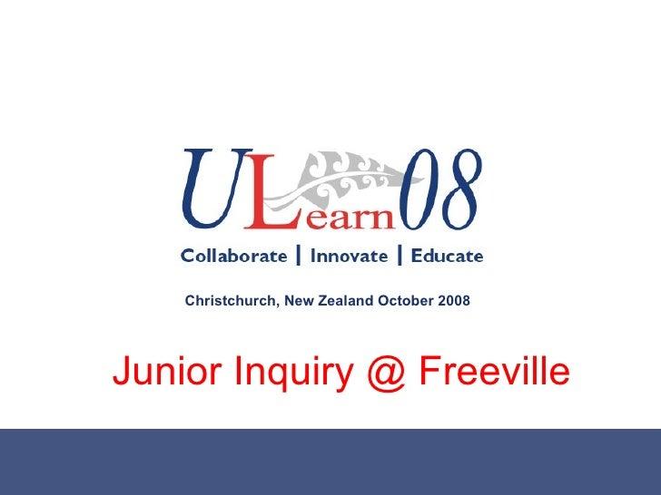 Junior Inquiry @ Freeville Christchurch, New Zealand October 2008