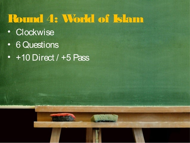 Round 4: World of Islam • Clockwise • 6 Questions • +10 Direct / +5 Pass