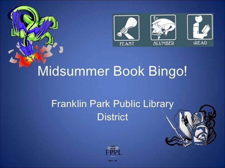 Midsummer Book Bingo! Franklin Park Public Library District 2011 JA