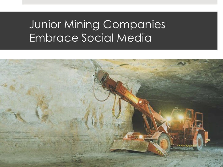 Junior Mining CompaniesEmbrace Social Media