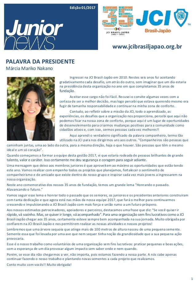 www.jcibrasiljapao.org.br Edição 01/2017 PALAVRA DA PRESIDENTE Márcia Mariko Nakano caminham juntas, uma ao lado da outra,...