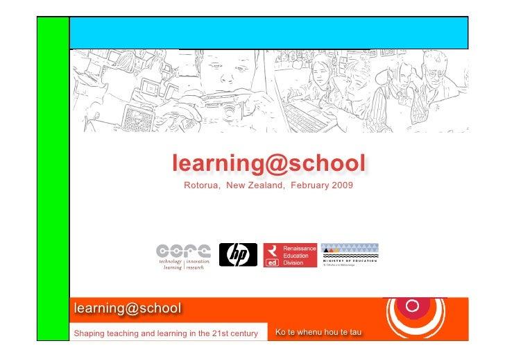 learning@school                              Rotorua, New Zealand, February 2009     learning@school                      ...