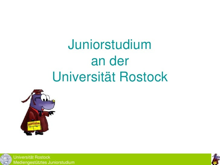 Universität Rostock<br />Mediengestütztes Juniorstudium<br />Juniorstudium an der Universität Rostock<br />