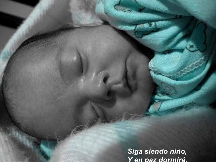 Siga siendo niño, Y en paz dormirá,