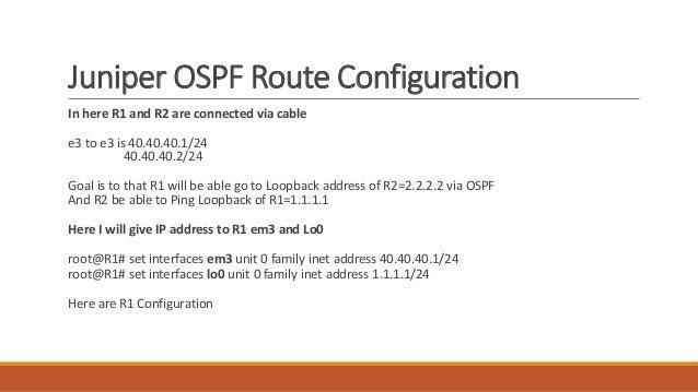 Juniper JNCIA – Juniper OSPF Route Configuration