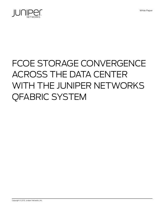 FCOE Storage Convergence Across the Data Center with the Juniper Networks QFabric System
