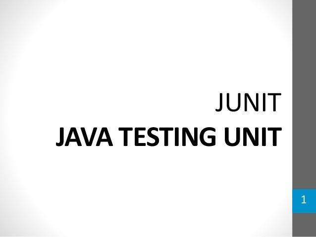 JUNIT JAVA TESTING UNIT 1