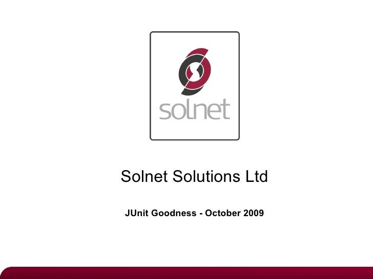 Solnet Solutions Ltd JUnit Goodness - October 2009