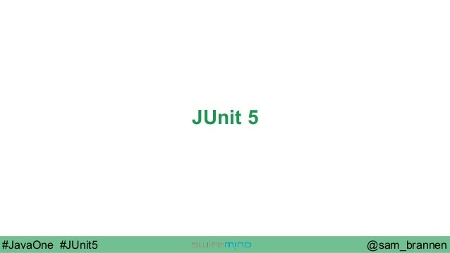 JUnit 5 - New Opportunities for Testing on the JVM