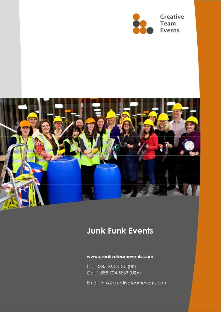 Junk Funk Eventswww.creativeteamevents.comCall 0845 260 3130 (UK)Call 1-888-704-5569 (USA)Email: info@creativeteamevents.com