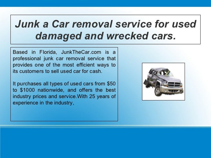 Junk a car removal service for used damaged and wrecked cars. Slide 3