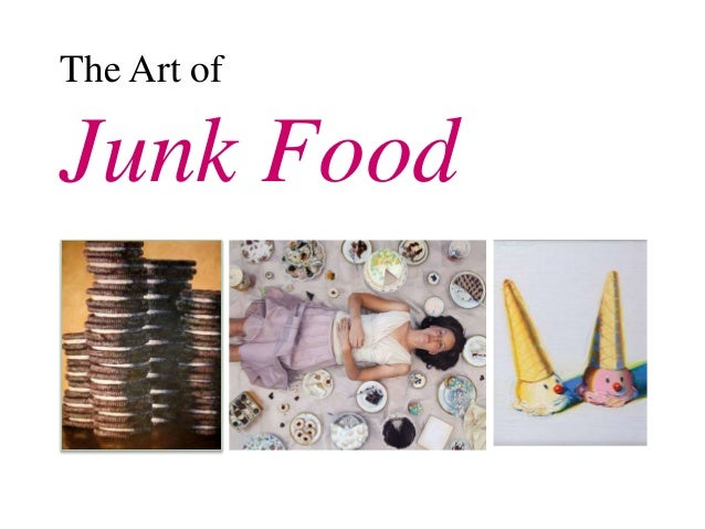 The Art of  Junk Food