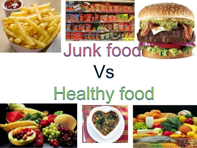 Junk Food V/S Healthy Food!