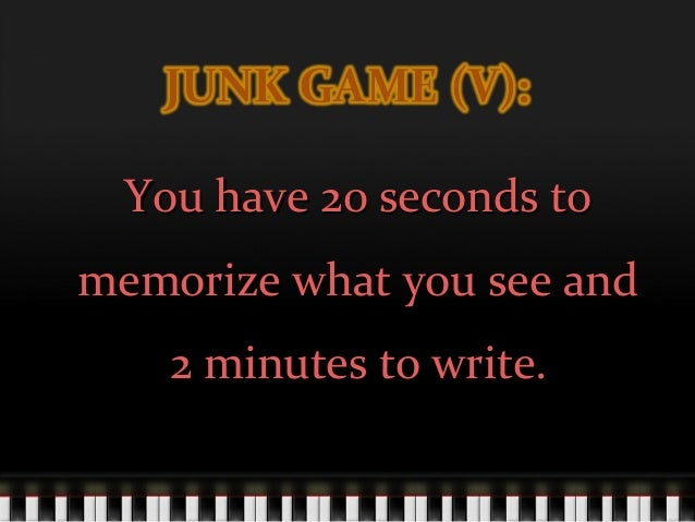 You have 20 seconds toYou have 20 seconds to memorize what you see andmemorize what you see and 2 minutes to write.2 minut...
