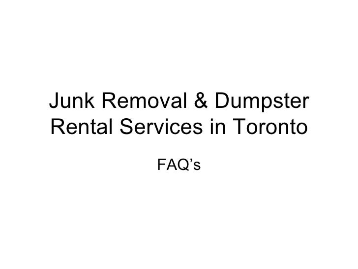 Junk Removal & Dumpster Rental Services in Toronto FAQ's