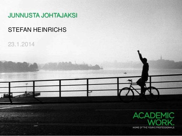 JUNNUSTA JOHTAJAKSI STEFAN HEINRICHS  23.1.2014