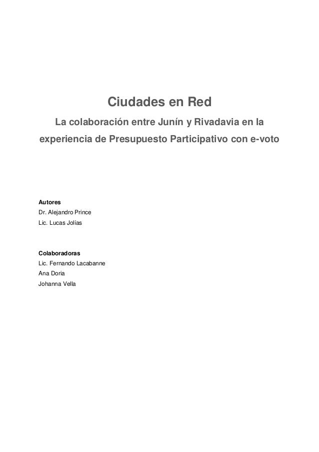 Ciudades en Red La colaboración entre Junín y Rivadavia en la experiencia de Presupuesto Participativo con e-voto Autores ...