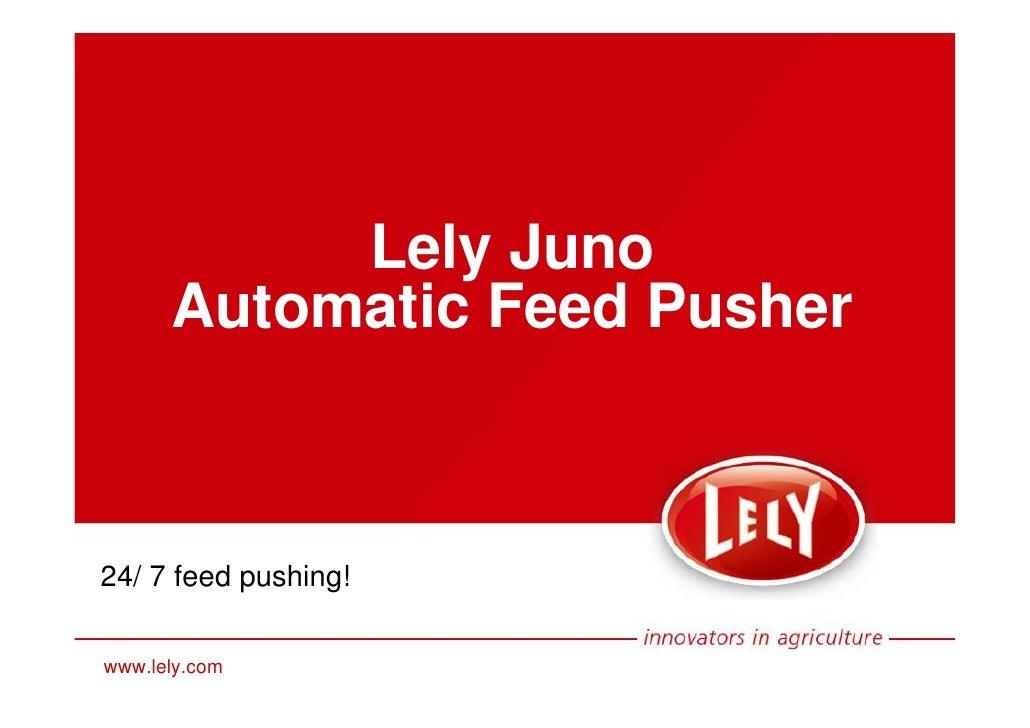 Lely Juno      Automatic Feed Pusher24/ 7 feed pushing!www.lely.com