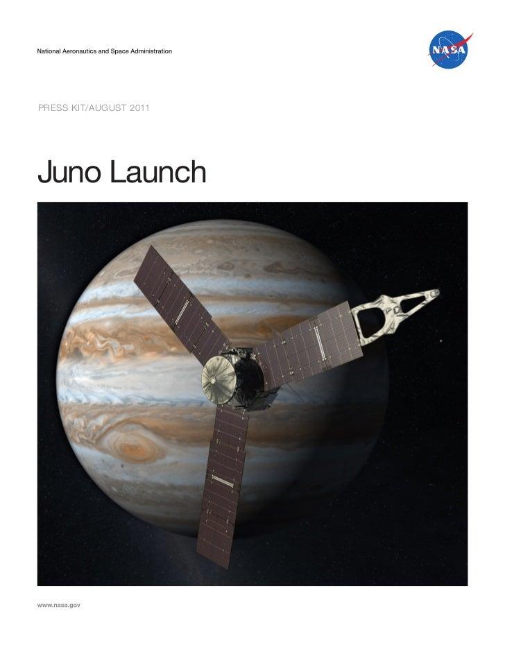 PRESS KIT/AUGUST 2011Juno Launch