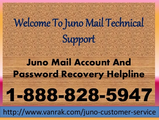 Welcome To Juno Mail Technical Support Juno Mail Account And Password Recovery Helpline 1-888-828-5947 http://www.vanrak.c...