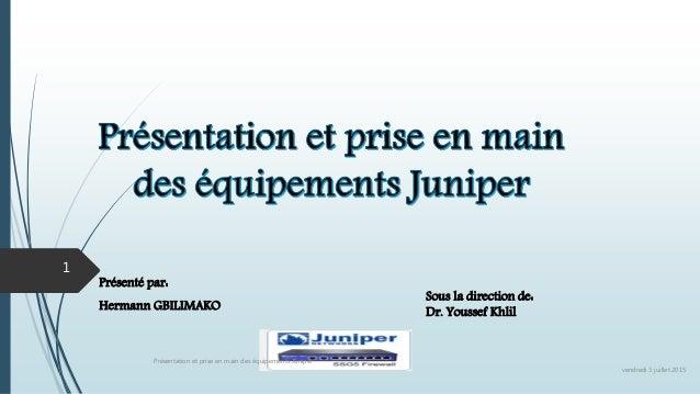 Présenté par: Hermann GBILIMAKO Sous la direction de: Dr. Youssef Khlil vendredi 3 juillet 2015 Présentation et prise en m...