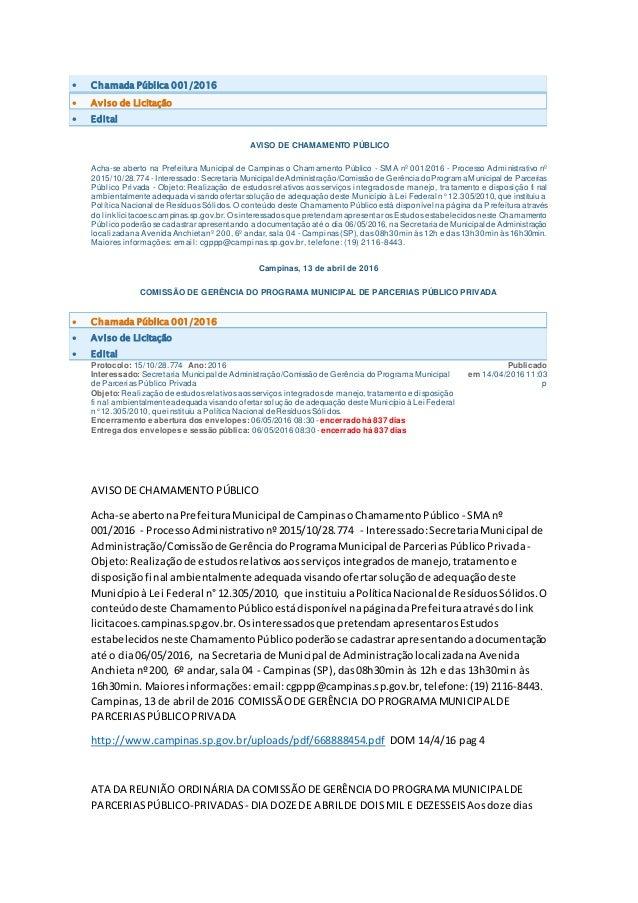  Chamada Pública 001/2016  Aviso de Licitação  Edital AVISO DE CHAMAMENTO PÚBLICO Acha-se aberto na Prefeitura Municipa...