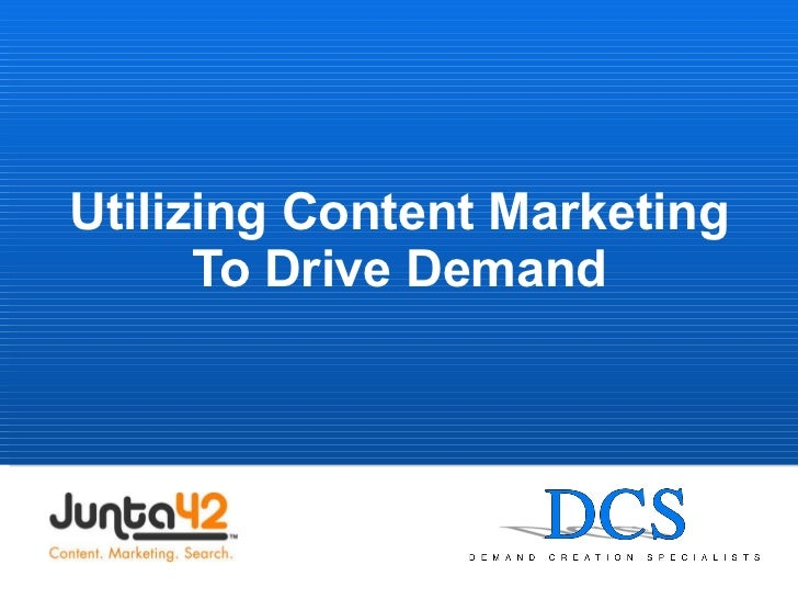 Utilizing Content Marketing To Drive Demand