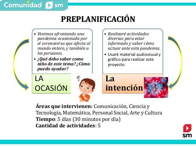 PREPLANIFICACIÓN • Venimos afrontando una pandemia ocasionada por el coronavirus que afecta al mundo entero, y también a l...