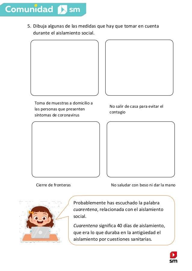 5. Dibuja algunas de las medidas que hay que tomar en cuenta durante el aislamiento social. Toma de muestras a domicilio a...