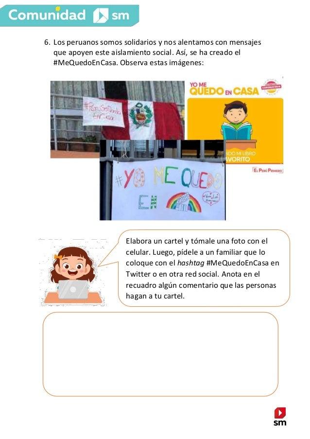6. Los peruanos somos solidarios y nos alentamos con mensajes que apoyen este aislamiento social. Así, se ha creado el #Me...