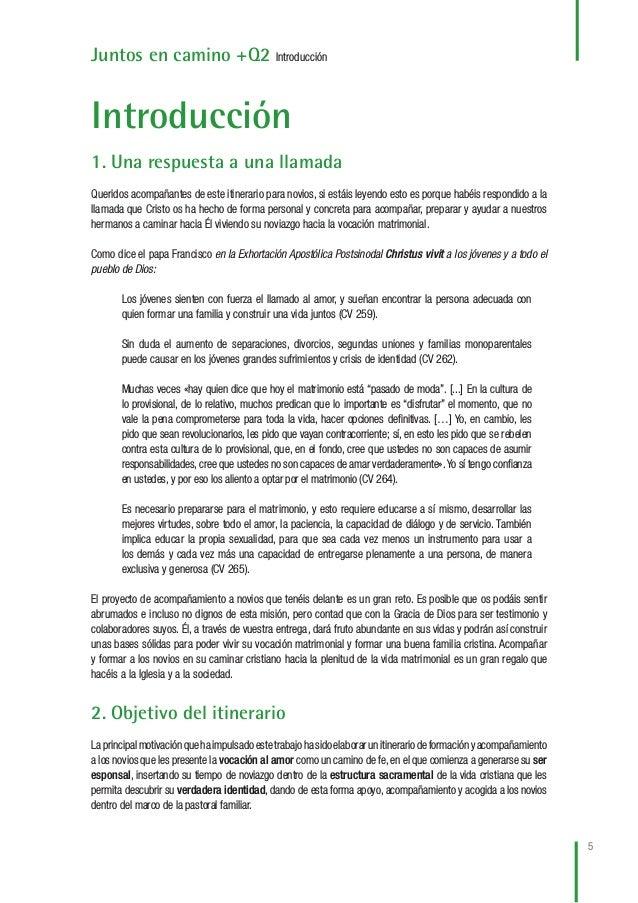 6 Juntos en camino +Q2 Introducción Este itinerario de formación y preparación integral y articulada de los novios ayuda a...